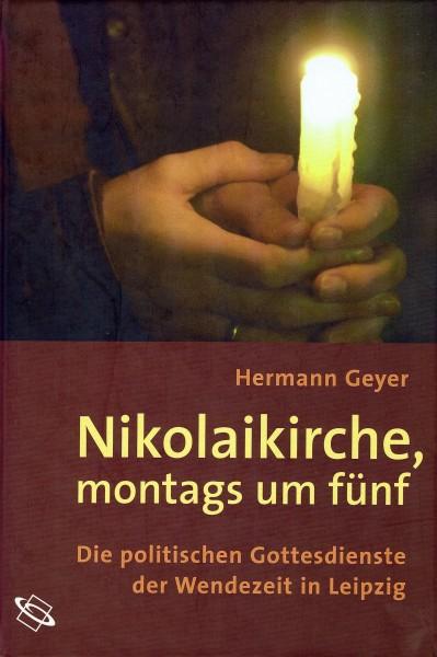 Hermann Geyer - Nikolaikirche, montags um fünf